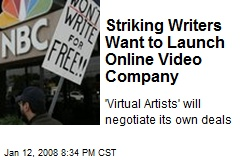 Striking Writers Want to Launch Online Video Company
