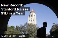 New Record: Stanford Raises $1B in a Year