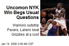 Uncomon NYK Win Begs Usual Questions