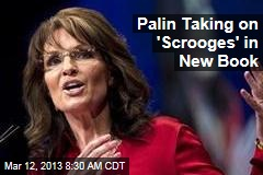 Palin Taking on 'Scrooges' in New Book