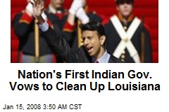 Nation's First Indian Gov. Vows to Clean Up Louisiana