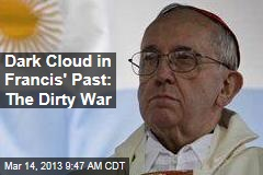 Dark Cloud in Francis' Past: The Dirty War