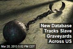New Database Tracks Slave Graveyards Across US