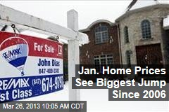Jan. Home Prices See Biggest Jump Since 2006