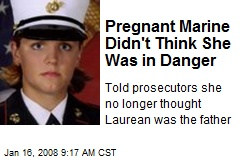 Pregnant Marine Didn't Think She Was in Danger