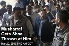Musharraf Gets Shoe Thrown at Him
