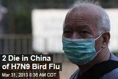2 Die in China of H7N9 Bird Flu