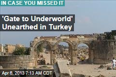 'Gate to Underworld' Unearthed in Turkey