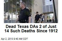 Dead Texas DAs 2 of Just 14 Such Deaths Since 1912
