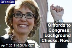 Giffords to Congress: Background Checks. Now.