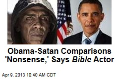 Obama-Satan Comparisons 'Nonsense,' Says Bible Actor