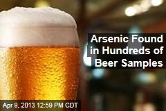 Arsenic Found in Hundreds of Beer Samples