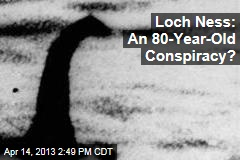 Loch Ness: An 80-Year-Old Conspiracy?