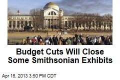 Budget Cuts Will Close Some Smithsonian Exhibits