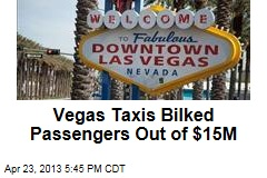 Vegas Taxis Bilked Passengers Out of $15M