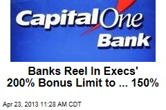 Banks Reel In Execs' 200% Bonus Limit to ... 150%