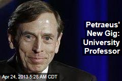 Petraeus' New Job: University Professor