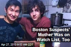 Boston Suspects' Mother Was on Watch List, Too