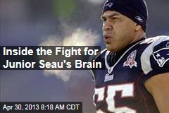 Inside the Fight for Junior Seau's Brain