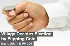 Village Decides Election by Flipping Coin