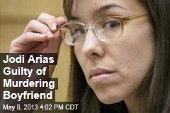 Jodi Arias Guilty of Murdering Boyfriend