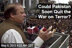 Could Pakistan Soon Quit the War on Terror?