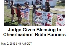 Judge Gives Blessing to Cheerleaders' Bible Banners