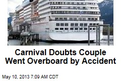 Carnival Doubts Couple Went Overboard by Accident