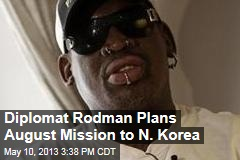 Diplomat Rodman Plans August Mission to N. Korea