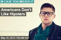 Americans Don't Like Hipsters