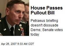 House Passes Pullout Bill