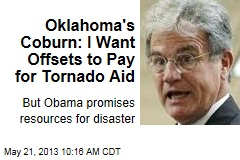 Oklahoma's Coburn: I Want Offsets to Pay for Tornado Aid