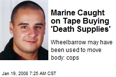 Marine Caught on Tape Buying 'Death Supplies'