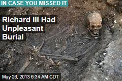 Richard III Had Unpleasant Burial