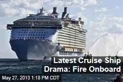 Latest Cruise Ship Drama: Fire Onboard