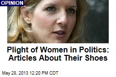Plight of Women in Politics: Articles About Their Shoes