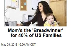 Mom's the 'Breadwinner' for 40% of US Families