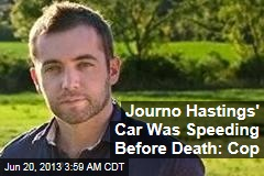 Journo Hastings' Car Was Speeding Before Death: Cop