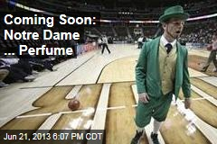 Coming Soon: Notre Dame ... Perfume