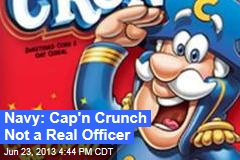Navy: Cap'n Crunch Not a Real Officer