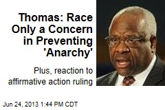 Thomas: Race Only a Concern in Preventing 'Anarchy'