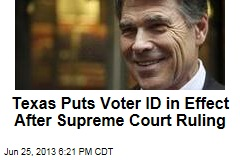 Texas Puts Voter ID in Effect After Supreme Court Ruling