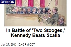 In Battle of 'Two Stooges,' Kennedy Beats Scalia