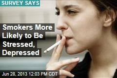 Smokers More Likely to Be Stressed, Depressed