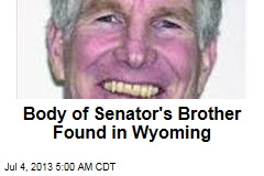 Body of Senator's Brother Found in Wyoming