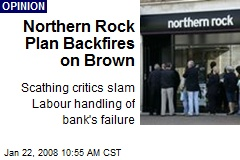 Northern Rock Plan Backfires on Brown