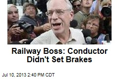 Railway Boss: Conductor Didn't Set Brakes