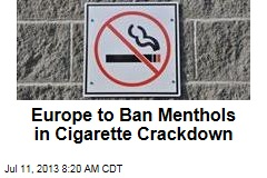 Europe to Ban Menthols in Cigarette Crackdown