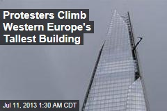 Protesters Climb Western Europe's Tallest Building