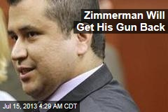 'Pariah' Zimmerman Will Get His Gun Back